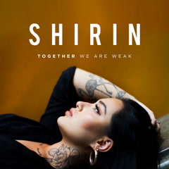 Together We Are Weak (Single) - Shirin