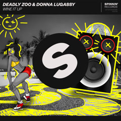 Wine It Up (Single) - Deadly Zoo, Donna Lugassy