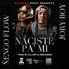 Naciste Pa' Mi (Single) - Nẽngo Flow, Jory Boy