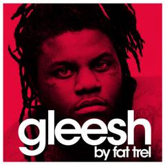 Gleesh - Fat Trel
