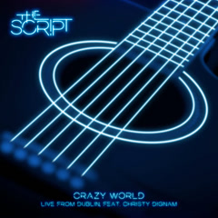 Crazy World (Live From Dublin) - The Script