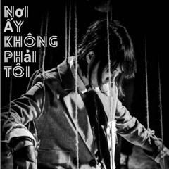 Nơi Ấy Không Phải Tôi (Single) - Anh T.O.M