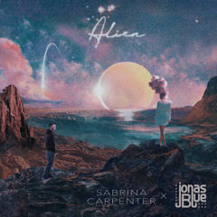 Alien (Single) - Sabrina Carpenter, Jonas Blue