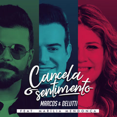 Cancela O Sentimento (Single) - Marcos, Belutti