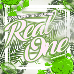 Real One (Single) - August Twelfth, Delirious