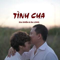 Tình Cha (Single) - Gia Khiêm