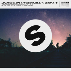 Keep Your Head Up (Club Edit) - Firebeatz, Lucas & Steve