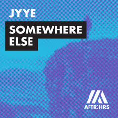 Somewhere Else (Single) - Jyye