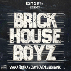 The Brick House Boyz - Waka Flocka Flame, Zaytoven, Big Bank
