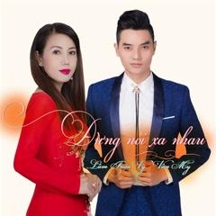 Đừng Nói Xa Nhau (Single) - Lâm Triệu Vỹ, Vân My