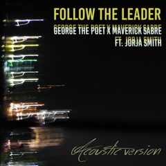 Follow The Leader (Acoustic) - George The Poet, Maverick Sabre
