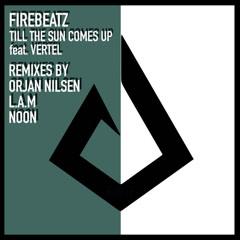 Till The Sun Comes Up (Remixes) - Firebeatz