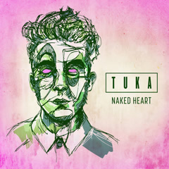 Naked Heart (Single) - Tuka