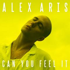 Can You Feel It (Single) - Alex Aris