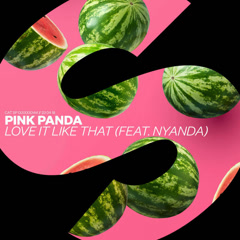 Love It Like That (Single) - Pink Panda