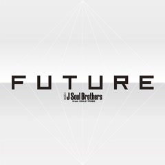 FUTURE CD1 - Sandaime J Soul Brothers