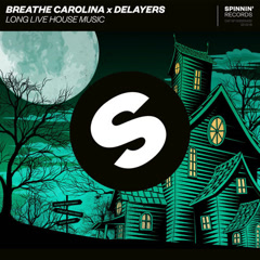 Long Live House Music (Single) - Breathe Carolina, Delayers
