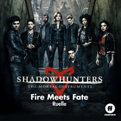 Fire Meets Fate (Shadowhunters: The Mortal Instruments OST) - Ruelle