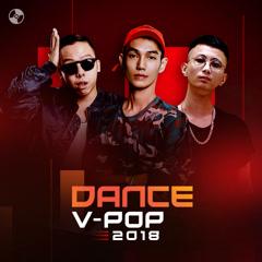 Nhạc Dance Việt 2018 - Various Artists