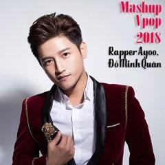 Mashup Vpop 2018 (Single) - Đỗ Minh Quân, Ayoo