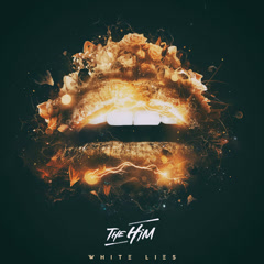 White Lies (Single) - The Him