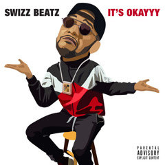 It's Okayyy (Single) - Swizz Beatz
