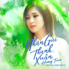 Nhắn Gửi Thanh Xuân (Single) - Hương Tràm
