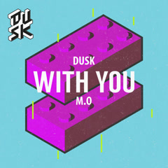 With You (Single) - Dusk, M.O