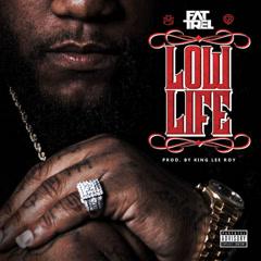 Low Life (Single) - Fat Trel