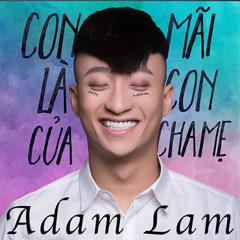 Con Mãi Là Con Của Cha Mẹ (Single) - Adam Lâm
