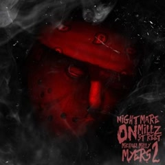 Nightmare On Millz St. 2 (Michael Milli Myers) - Milli Montana