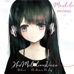 Her Melodious Voice 〜Believe / No Woman No Cry〜 - Mashilo