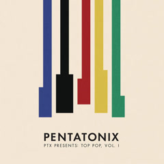 PTX Presents Top Pop, Vol. I - Pentatonix
