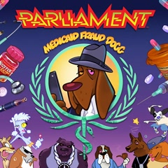 Medicaid Fraud Dogg - Parliament