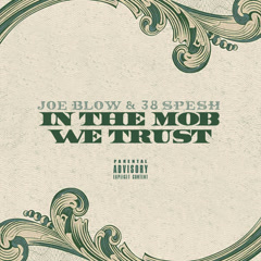 In The Mob We Trust - Joe Blow, 38 Spesh