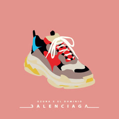 Balenciaga (Single) - Ozuna, Ele A El Dominio