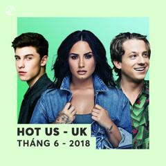 Nhạc US-UK Hot Tháng 06/2018