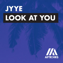 Look At You (Single) - Jyye