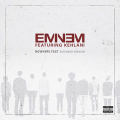 Nowhere Fast (Extended Version) - Eminem