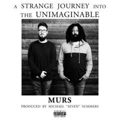 A Strange Journey Into The Unimaginable - Murs
