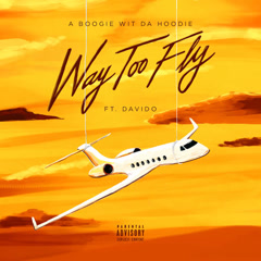 Way Too Fly (Single) - A Boogie Wit Da Hoodie