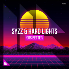 90s Better (Single) - Syzz, Hard Lights