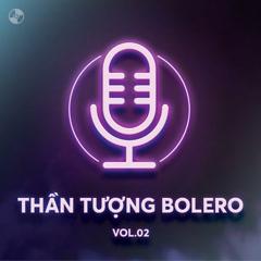 Thần Tượng Bolero Vol 2