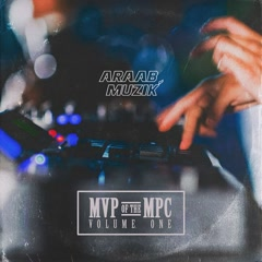 MVP Of The MPC Vol. 1 - Araabmuzik