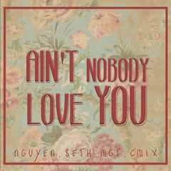 Ain't Nobody Love You (Single)