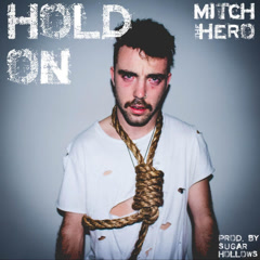 Hold On (Single) - Mitch The Hero