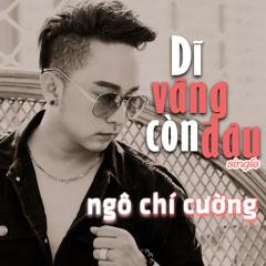 Dĩ Vãng Còn Đâu (Single) - Ngô Chí Cường