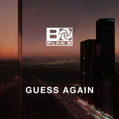 Guess Again (Single) - Plan B