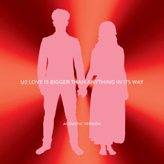 Love Is Bigger Than Anything In Its Way (Acoustic Version) - U2