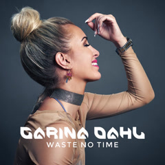 Waste No Time (Single) - Carina Dahl